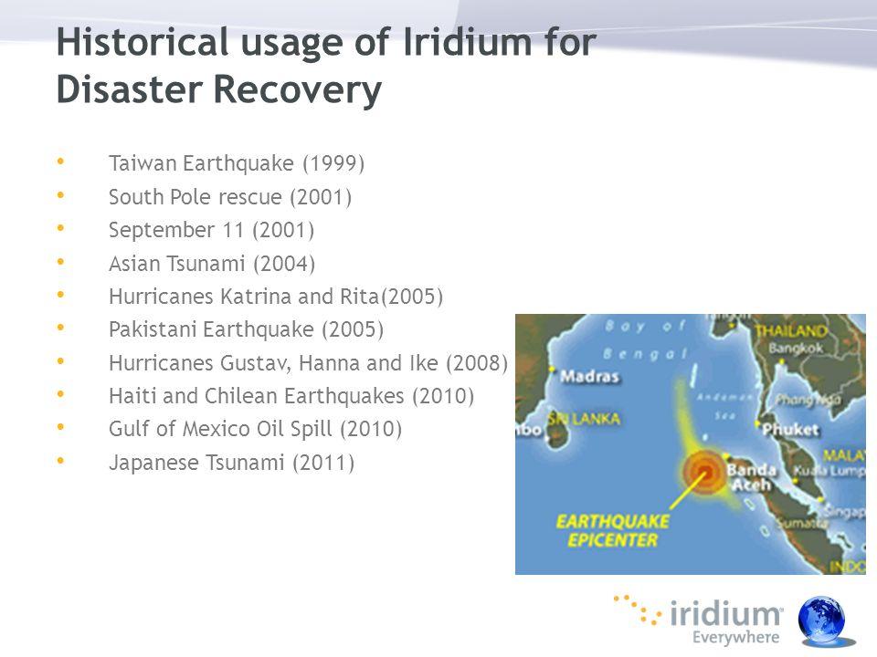 Taiwan Earthquake (1999) South Pole rescue (2001) September 11 (2001) Asian Tsunami (2004) Hurricanes Katrina and Rita(2005) Pakistani Earthquake (200