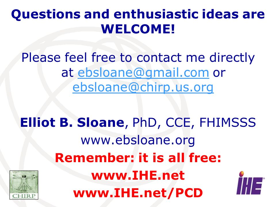 Questions and enthusiastic ideas are WELCOME! Please feel free to contact me directly at ebsloane@gmail.com or ebsloane@chirp.us.orgebsloane@gmail.com