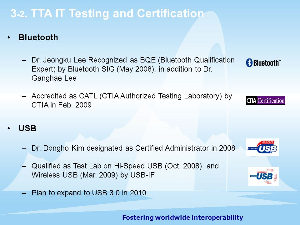 Fostering worldwide interoperability Bluetooth –Dr.