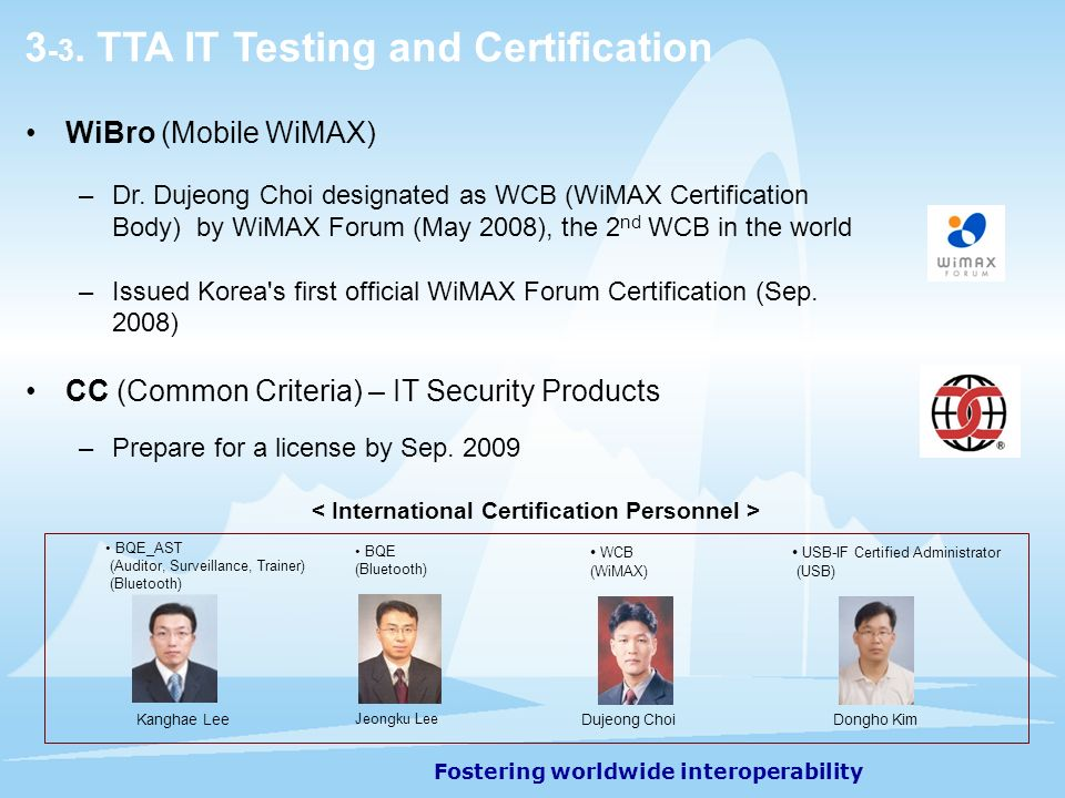 Fostering worldwide interoperability WiBro (Mobile WiMAX) –Dr.