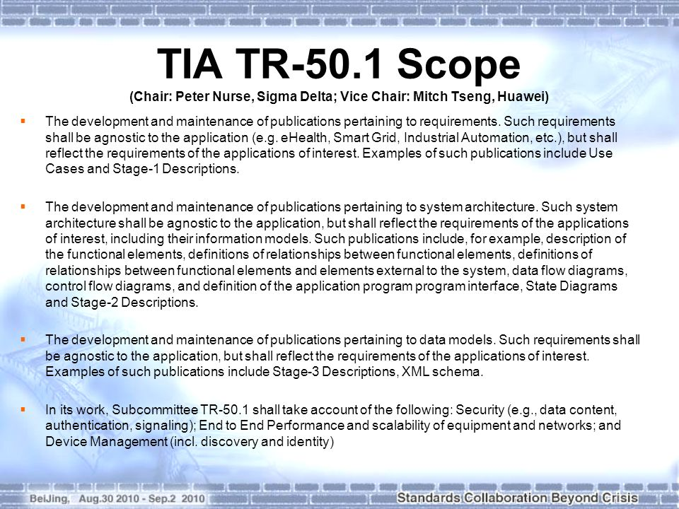 TIA TR-50.1 Scope (Chair: Peter Nurse, Sigma Delta; Vice Chair: Mitch Tseng, Huawei) The development and maintenance of publications pertaining to req