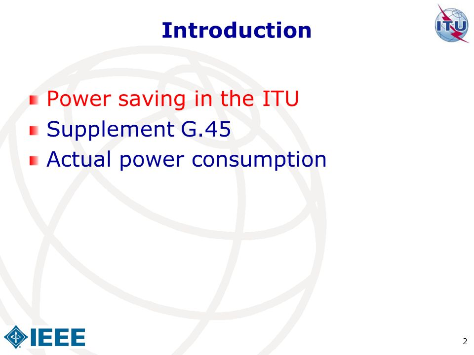 Introduction Power saving in the ITU Supplement G.45 Actual power consumption 2