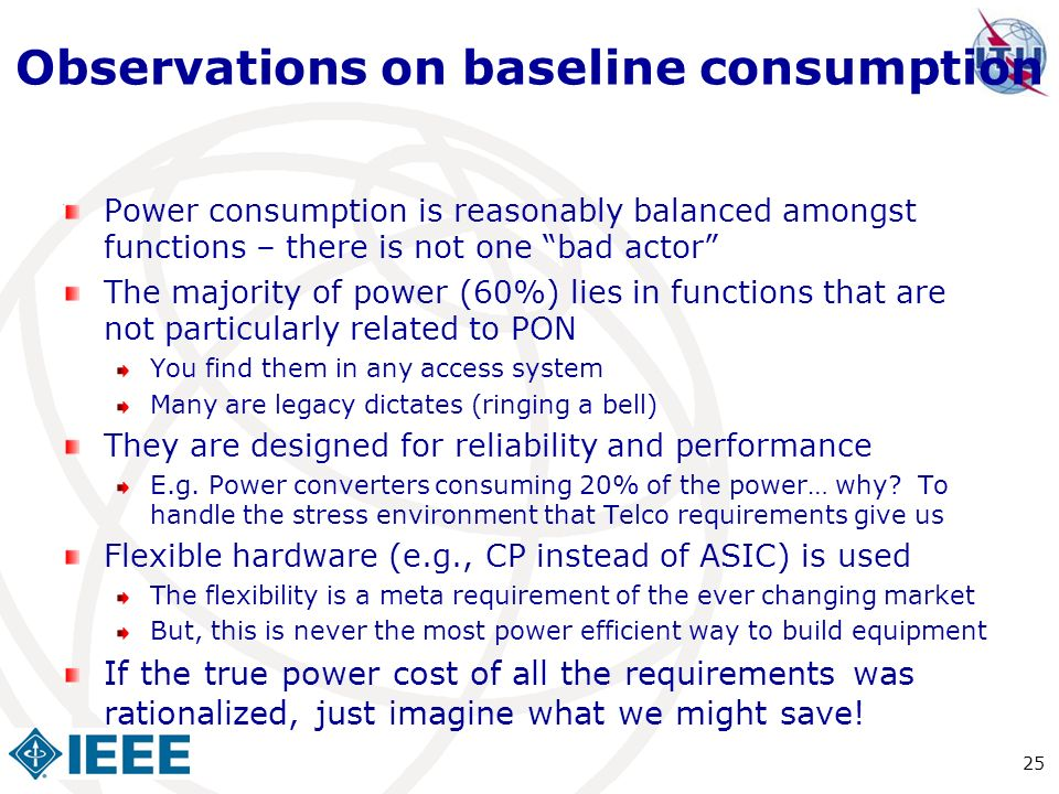Observations on baseline consumption Power consumption is reasonably balanced amongst functions – there is not one bad actor The majority of power (60