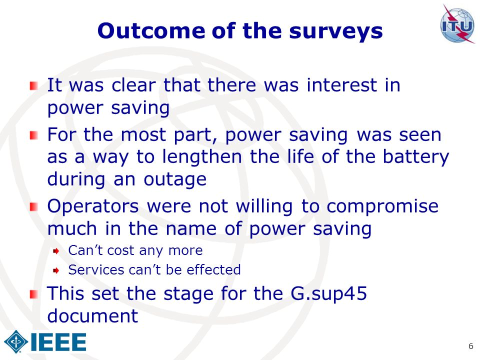 Outcome of the surveys It was clear that there was interest in power saving For the most part, power saving was seen as a way to lengthen the life of