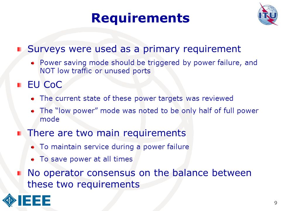Requirements Surveys were used as a primary requirement Power saving mode should be triggered by power failure, and NOT low traffic or unused ports EU