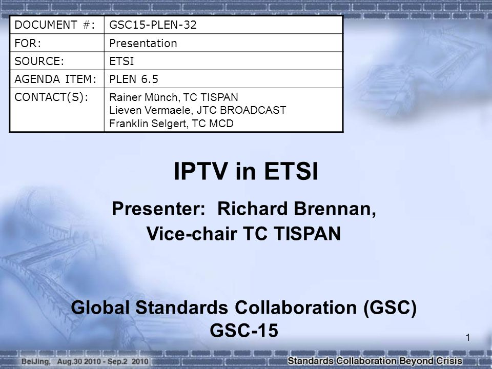 Introduction (1) TC TISPAN works as a traditional ETSI Technical Body.