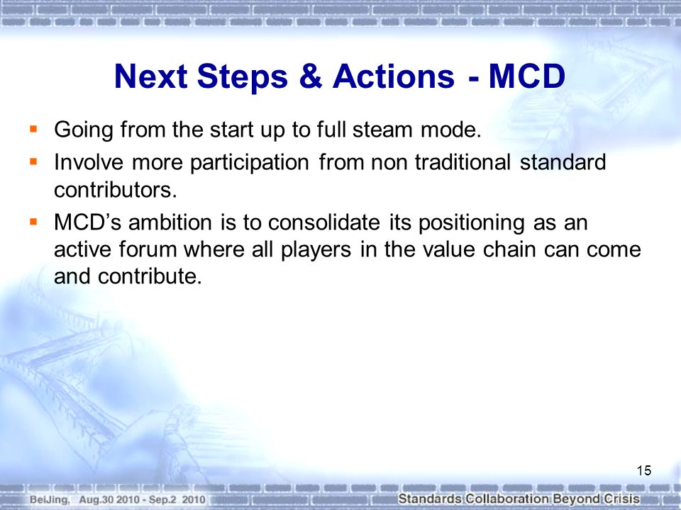 Next Steps & Actions - MCD Going from the start up to full steam mode.