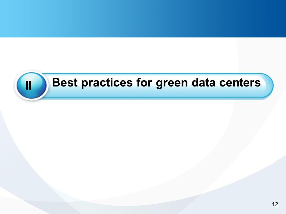 -12- 12 Best practices for green data centers II