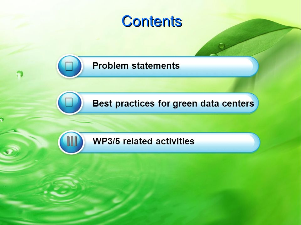 -2- 2 Contents Best practices for green data centers Problem statements WP3/5 related activities III