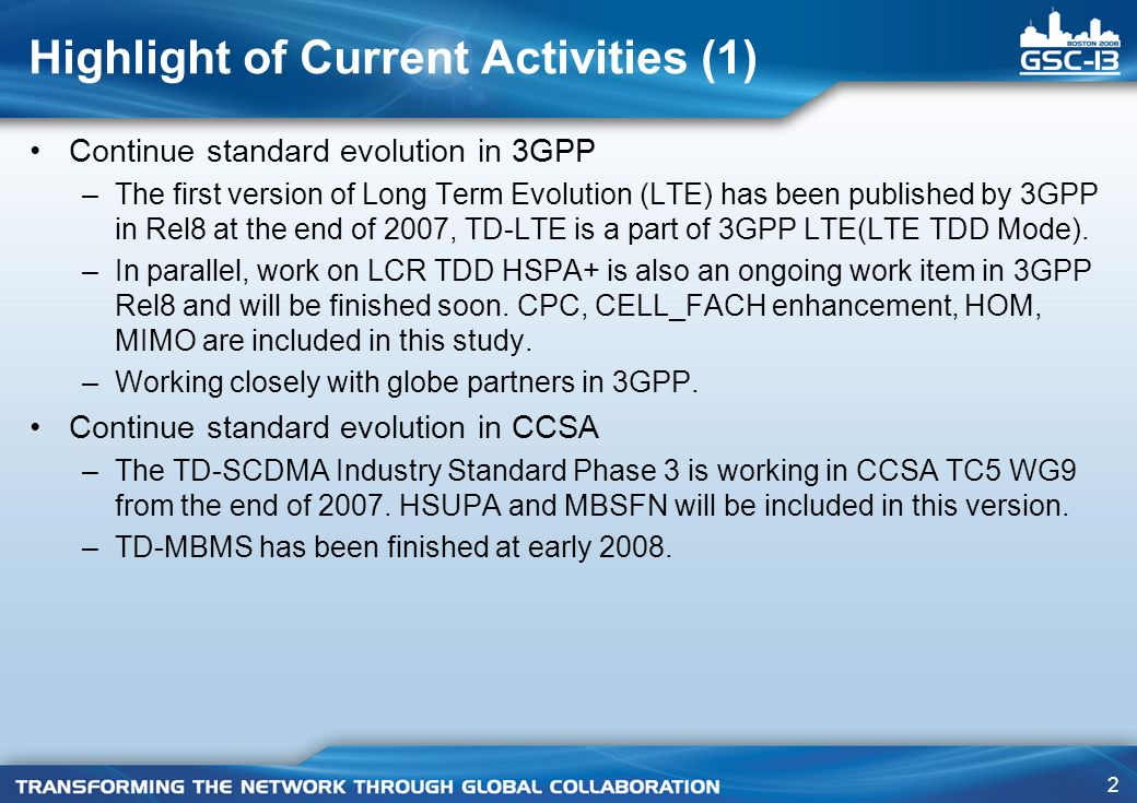 2 Continue standard evolution in 3GPP –The first version of Long Term Evolution (LTE) has been published by 3GPP in Rel8 at the end of 2007, TD-LTE is