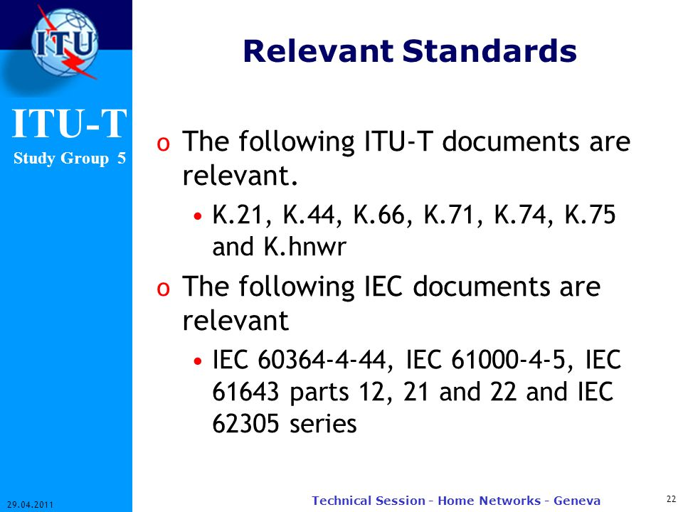 ITU-T Study Group 5 Relevant Standards o The following ITU-T documents are relevant.