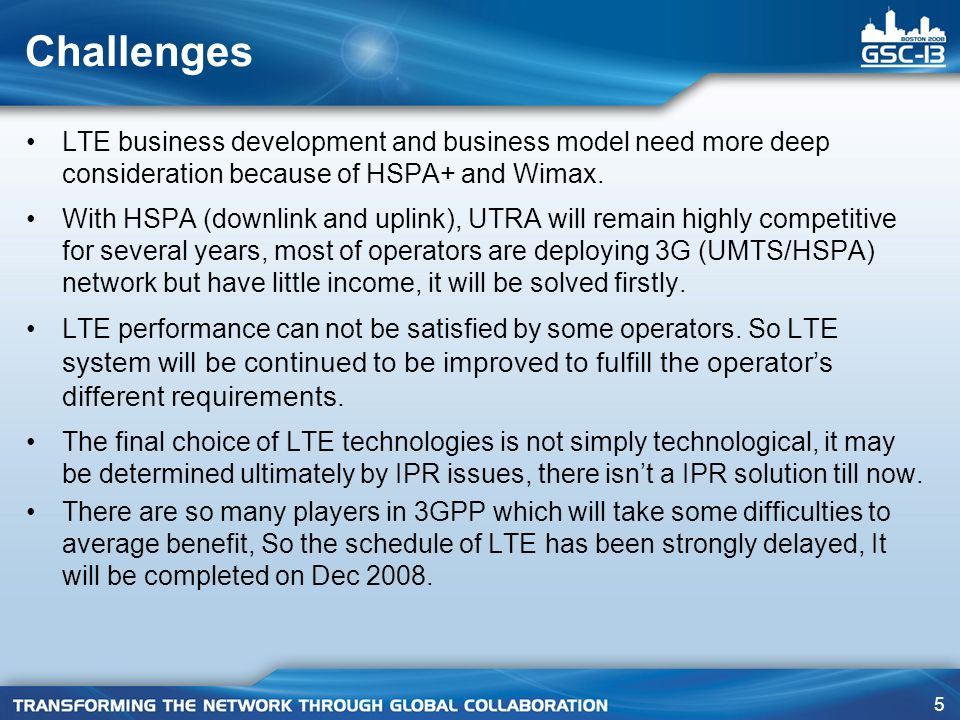 5 Challenges LTE business development and business model need more deep consideration because of HSPA+ and Wimax.