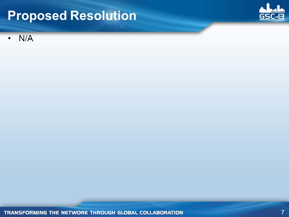 7 Proposed Resolution N/A