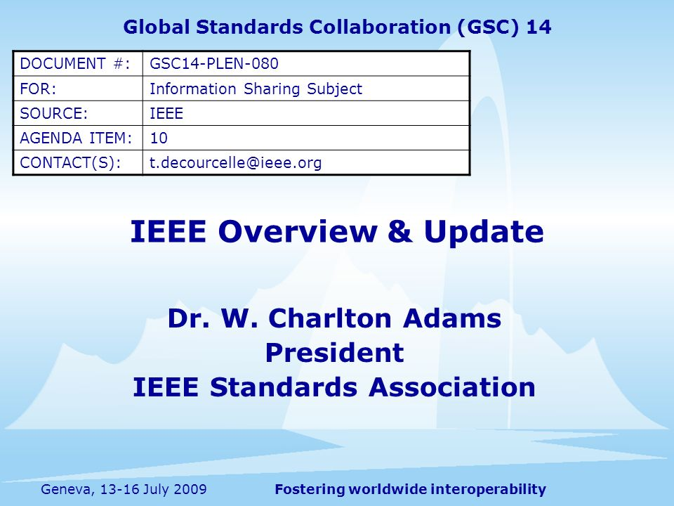 Executive Summary IEEE is the worlds largest technical professional society, with over 376,000 members in over 160 countries, grouped into geographic and technical areas reflecting where members live and work.