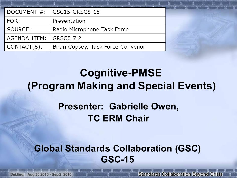 DOCUMENT #:GSC15-GRSC8-15 FOR:Presentation SOURCE:Radio Microphone Task Force AGENDA ITEM:GRSC8 7.2 CONTACT(S):Brian Copsey, Task Force Convenor Cogni