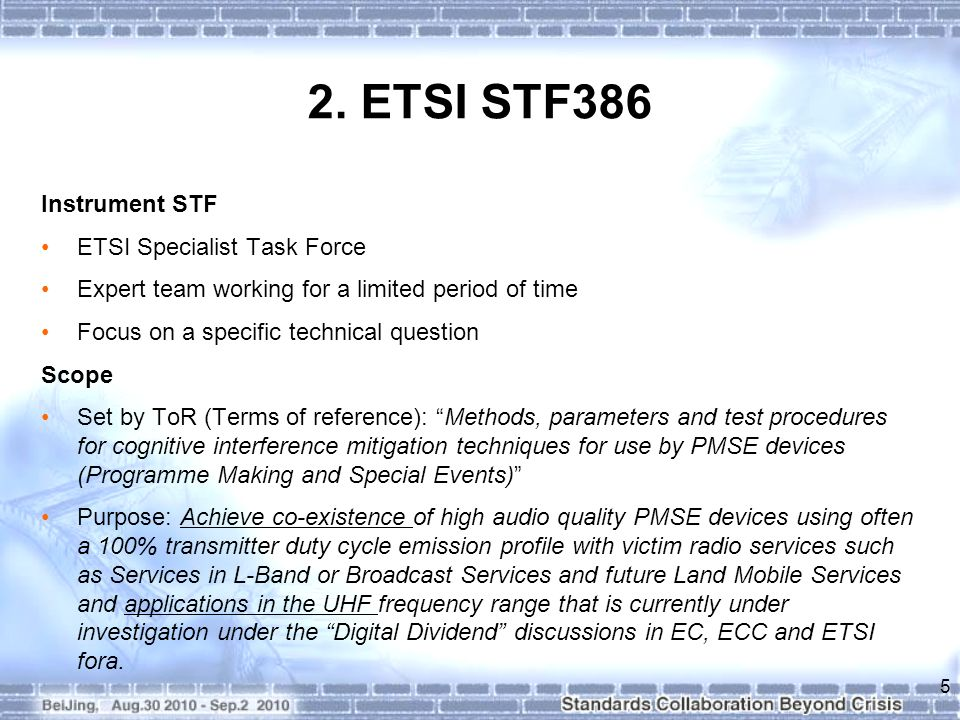 2. ETSI STF386 Instrument STF ETSI Specialist Task Force Expert team working for a limited period of time Focus on a specific technical question Scope