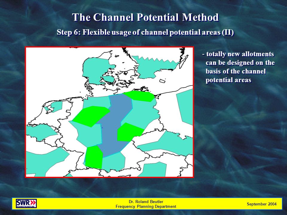 Dr. Roland Beutler Frequency Planning Department September 2004 The Channel Potential Method Step 6: Flexible usage of channel potential areas (II) Th