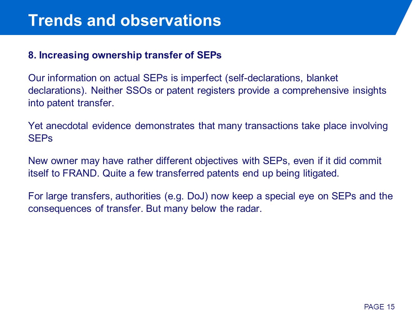 Trends and observations 8. Increasing ownership transfer of SEPs Our information on actual SEPs is imperfect (self-declarations, blanket declarations)