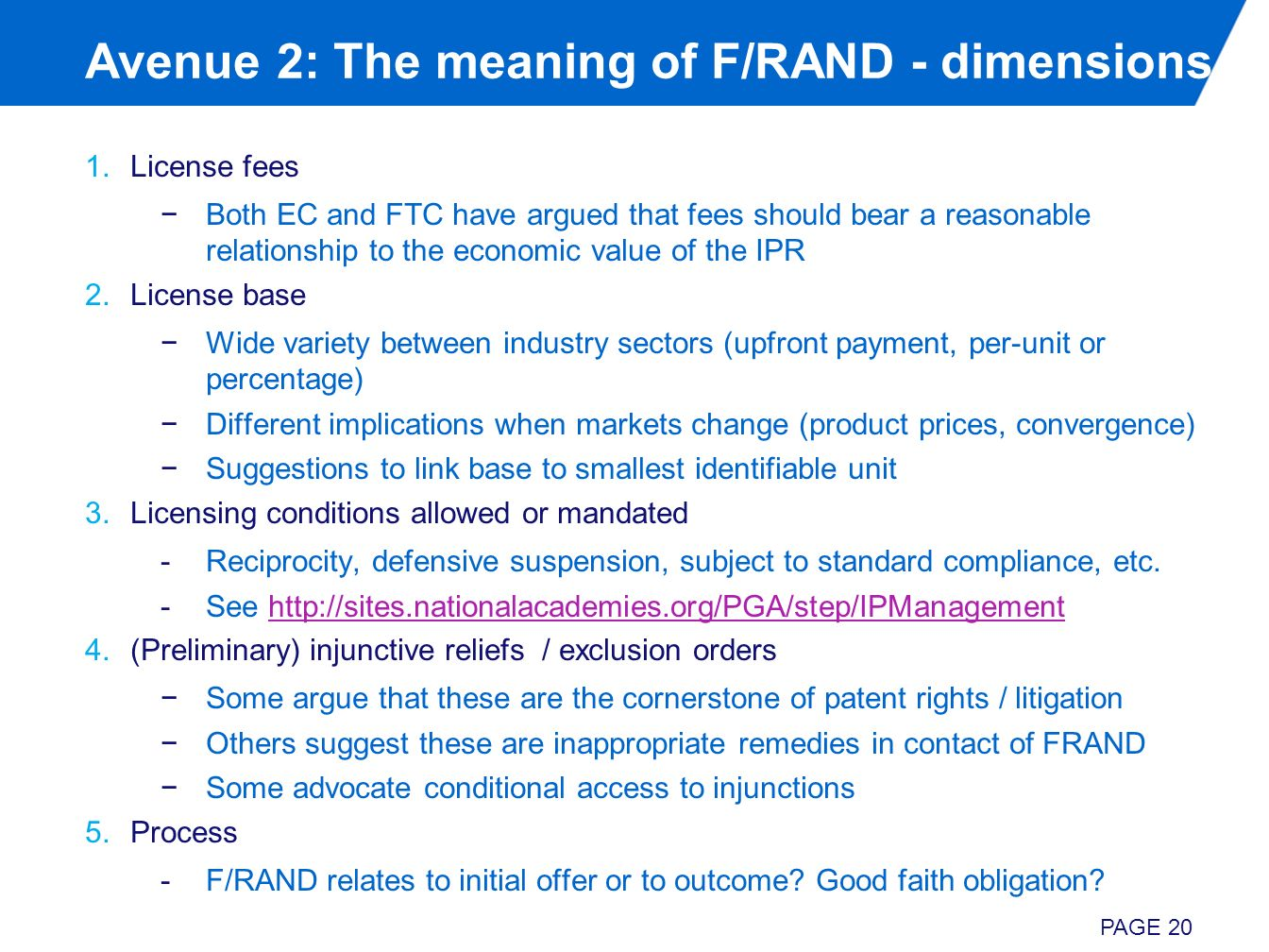 Avenue 2: The meaning of F/RAND - dimensions 1.License fees Both EC and FTC have argued that fees should bear a reasonable relationship to the economi