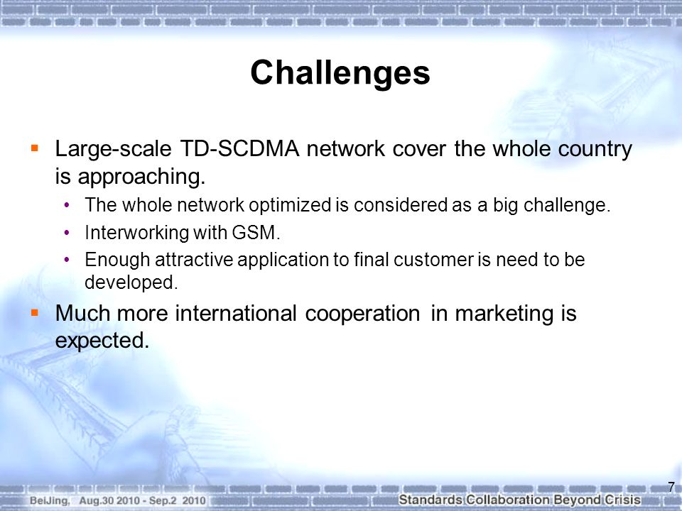 Next Steps/Actions Complete TD-SCDMA/TD-LTE-Advanced work in 3GPP Rel-10 by the end of 2010.