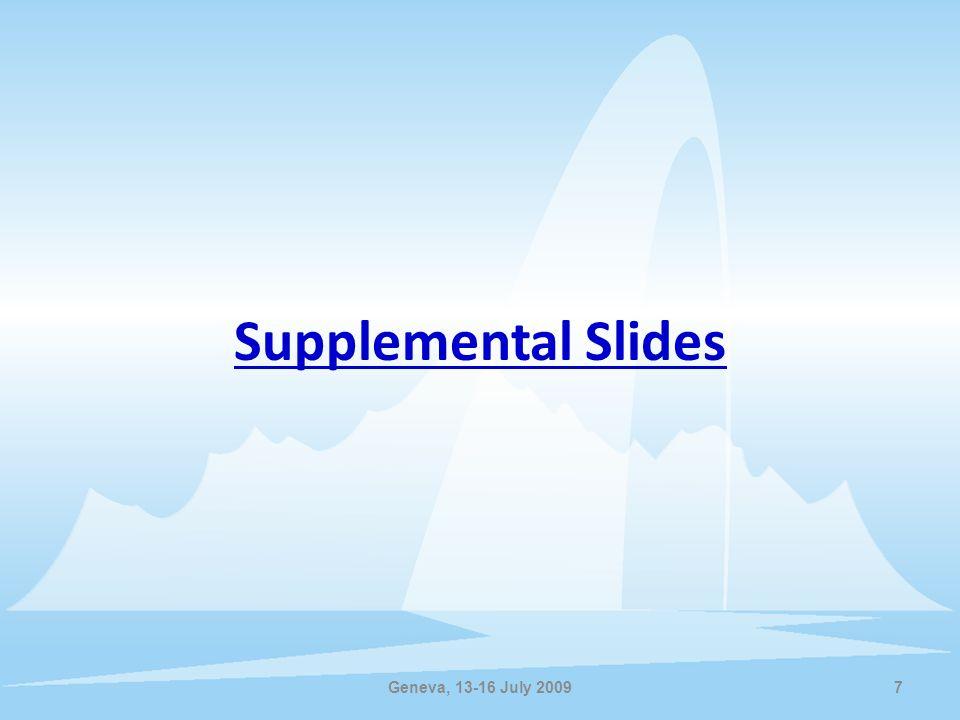 Geneva, 13-16 July 2009 Supplemental Slides 7