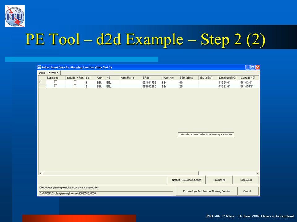 RRC-06 15 May – 16 June 2006 Geneva Switzerland PE Tool – d2d Example – Step 2 (2)