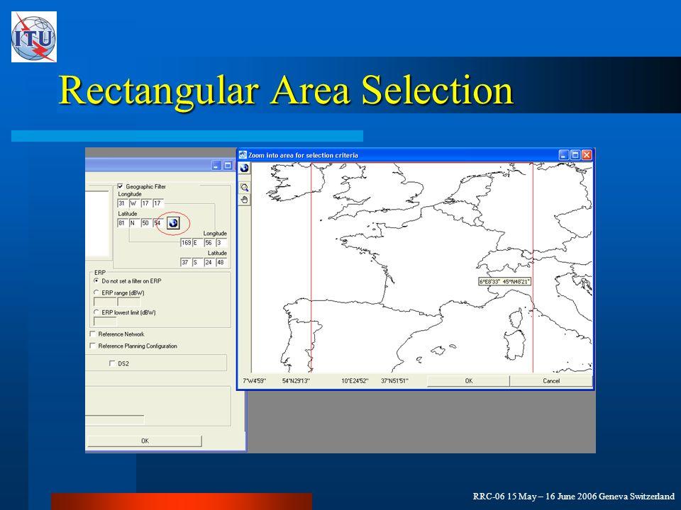 RRC-06 15 May – 16 June 2006 Geneva Switzerland Rectangular Area Selection