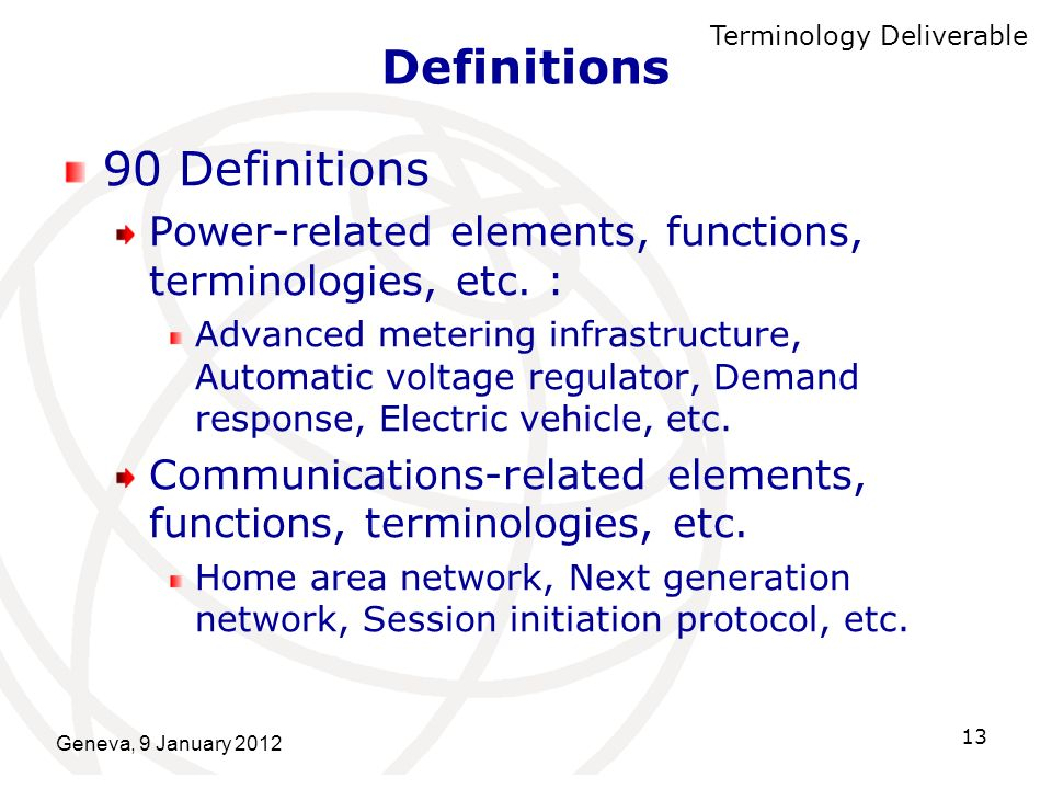 Geneva, 9 January 2012 13 Definitions 90 Definitions Power-related elements, functions, terminologies, etc. : Advanced metering infrastructure, Automa