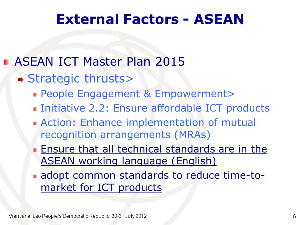 External Factors - ASEAN ASEAN ICT Master Plan 2015 Strategic thrusts> People Engagement & Empowerment> Initiative 2.2: Ensure affordable ICT products