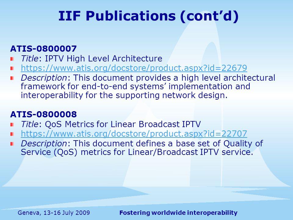 Fostering worldwide interoperabilityGeneva, 13-16 July 2009 ATIS-0800007 Title: IPTV High Level Architecture https://www.atis.org/docstore/product.asp
