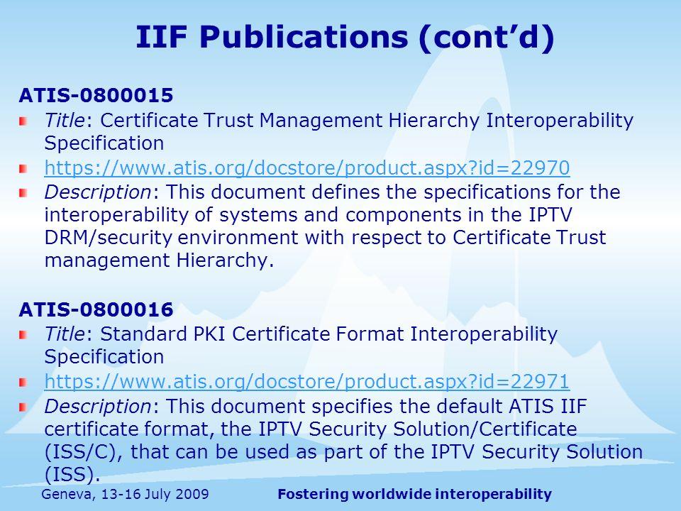 Fostering worldwide interoperabilityGeneva, 13-16 July 2009 ATIS-0800015 Title: Certificate Trust Management Hierarchy Interoperability Specification