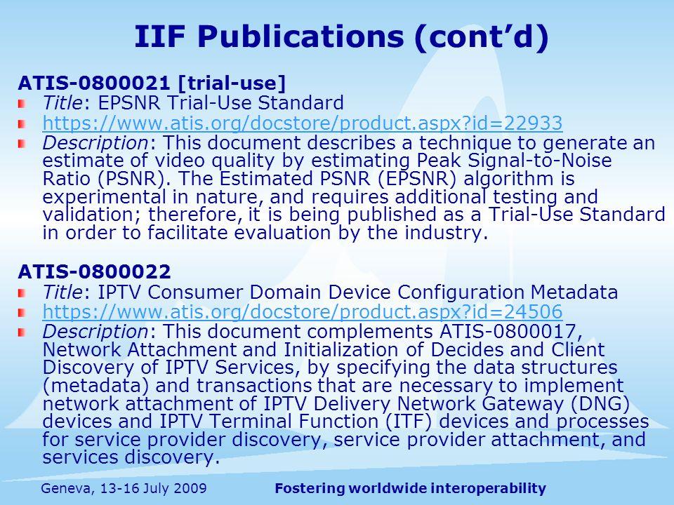 Fostering worldwide interoperabilityGeneva, 13-16 July 2009 ATIS-0800021 [trial-use] Title: EPSNR Trial-Use Standard https://www.atis.org/docstore/pro