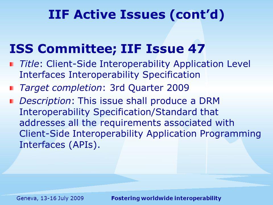 Fostering worldwide interoperabilityGeneva, 13-16 July 2009 ISS Committee; IIF Issue 47 Title: Client-Side Interoperability Application Level Interfac