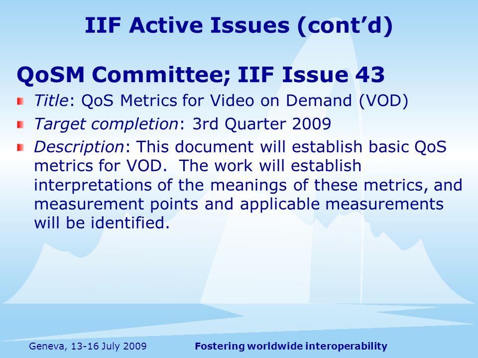 Fostering worldwide interoperabilityGeneva, 13-16 July 2009 QoSM Committee; IIF Issue 43 Title: QoS Metrics for Video on Demand (VOD) Target completio