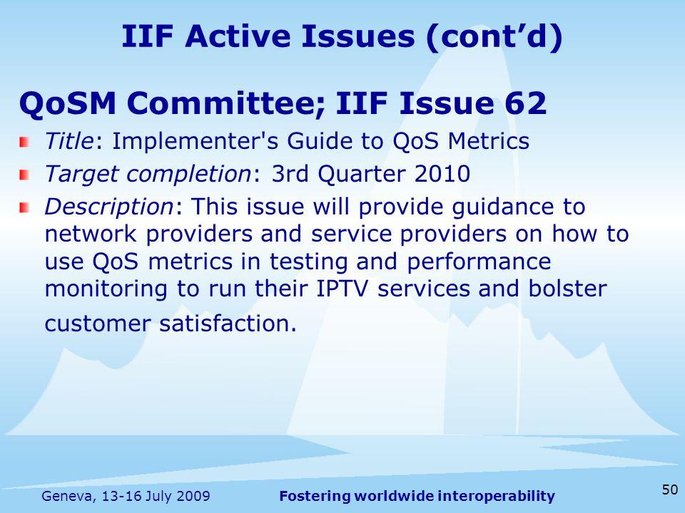Fostering worldwide interoperability 50 Geneva, 13-16 July 2009 QoSM Committee; IIF Issue 62 Title: Implementer's Guide to QoS Metrics Target completi