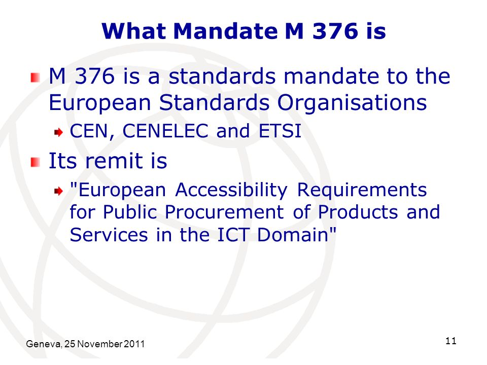 What Mandate M 376 is M 376 is a standards mandate to the European Standards Organisations CEN, CENELEC and ETSI Its remit is