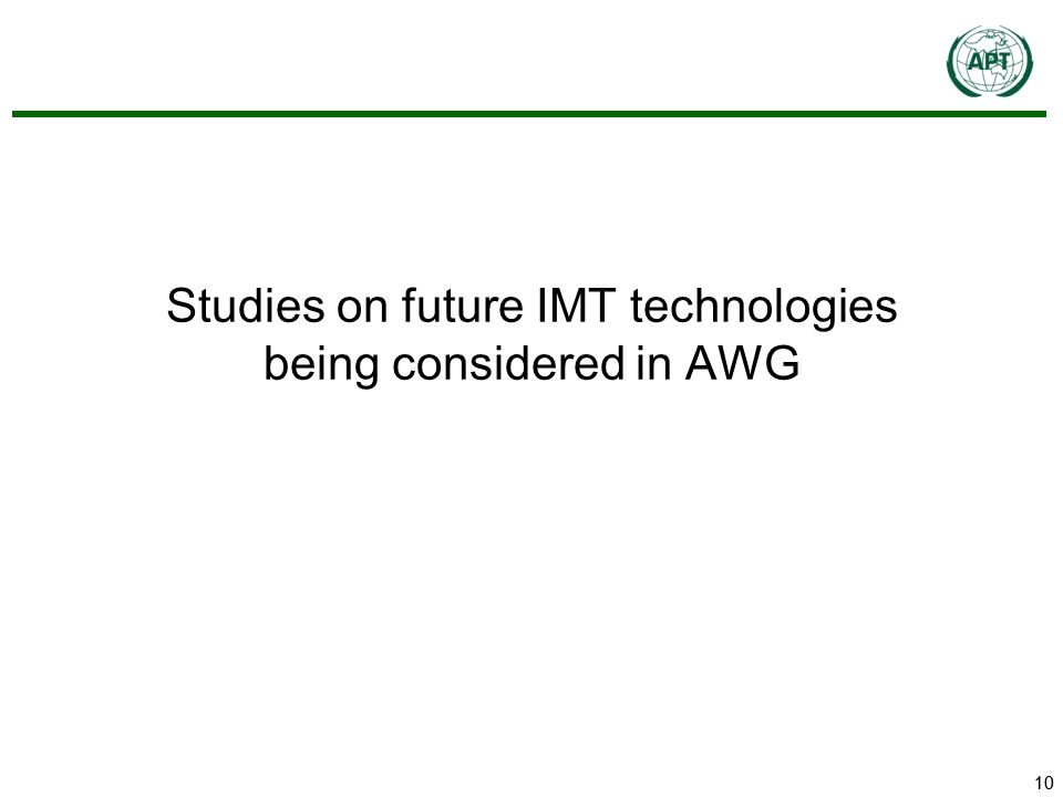 10 Studies on future IMT technologies being considered in AWG