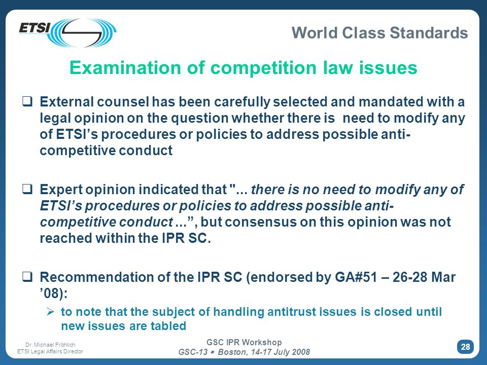 World Class Standards Dr. Michael Fröhlich ETSI Legal Affairs Director GSC IPR Workshop GSC-13 Boston, 14-17 July 2008 28 Examination of competition l