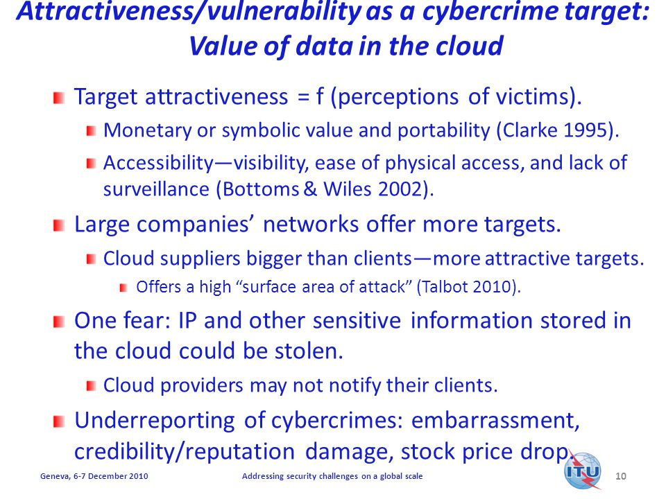 Attractiveness/vulnerability as a cybercrime target: Value of data in the cloud Target attractiveness = f (perceptions of victims).