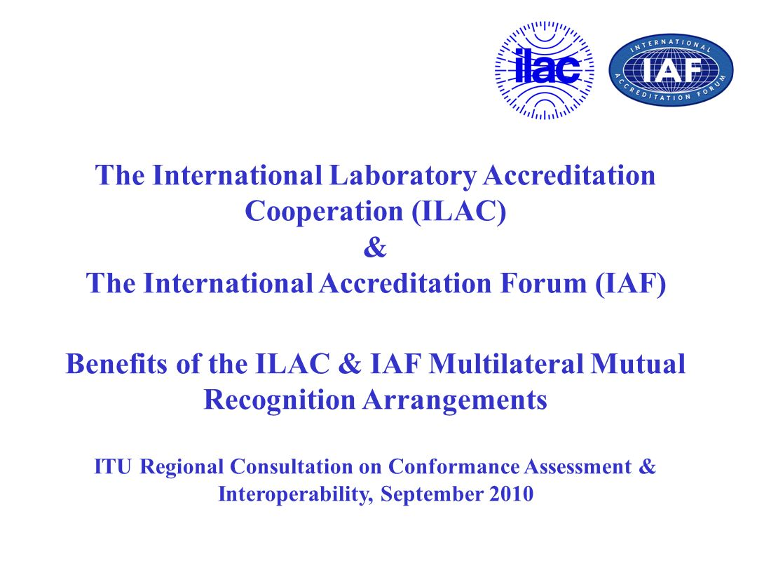 The International Picture ILAC EA APLAC IAAC SADCA ILACInternational Laboratory Accreditation Cooperation EAEuropean Cooperation for Accreditation APLACAsia Pacific Laboratory Accreditation Cooperation IAACInter-American Accreditation Cooperation SADCASouthern African Development Community Accreditation Unaffiliated Bodies Peer evaluated ABs who are not geographically located in one of the established regions