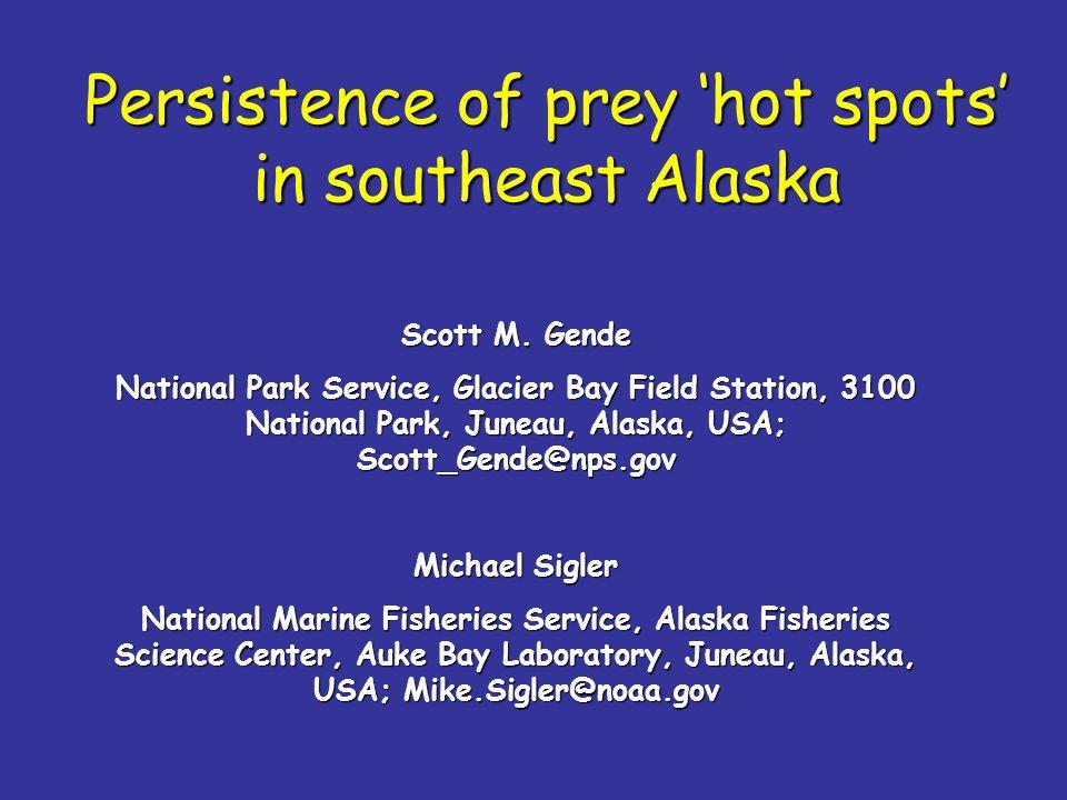 Persistence of prey hot spots in southeast Alaska Scott M.