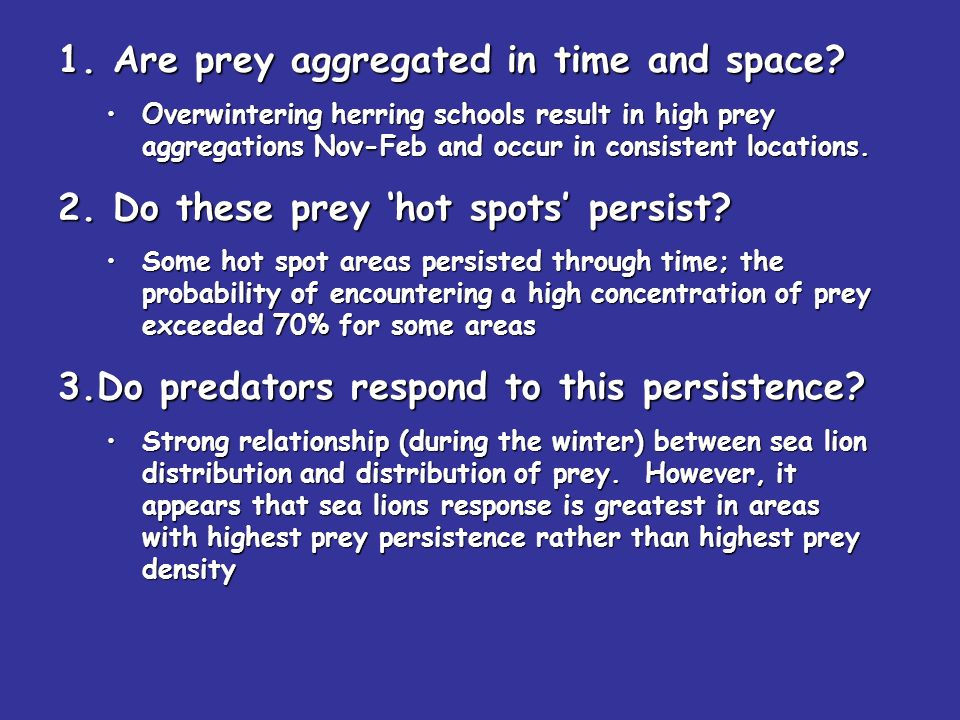 1. Are prey aggregated in time and space.
