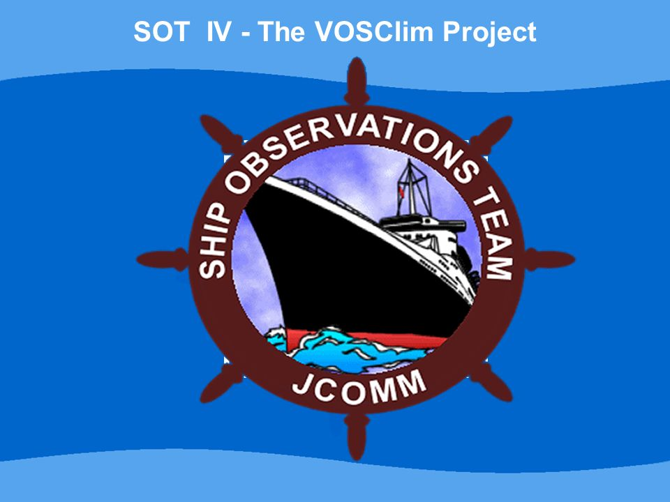 Page 18© Crown copyright 2007 SOT IV - The VOSClim Project Issues for SOT to Address 19.Now that the target of 200 project ships has been reached and the project data delivery process is established (albeit with some outstanding issues) the SOT is invited to consider whether…..