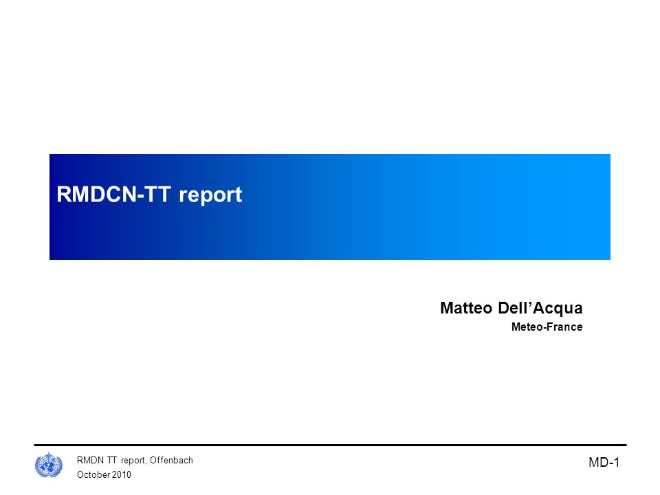 October 2010 RMDN TT report, Offenbach MD-1 RMDCN-TT report Matteo DellAcqua Meteo-France
