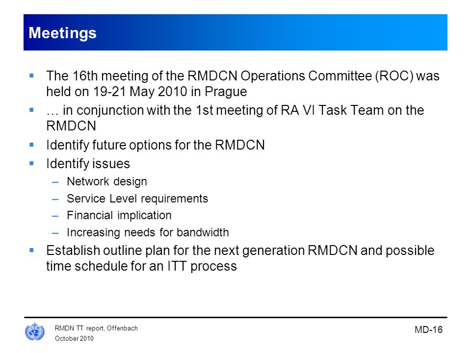October 2010 RMDN TT report, Offenbach MD-16 Meetings The 16th meeting of the RMDCN Operations Committee (ROC) was held on 19-21 May 2010 in Prague …