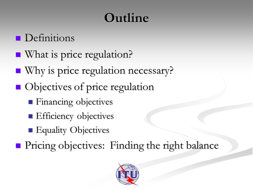 Outline Definitions Definitions What is price regulation.