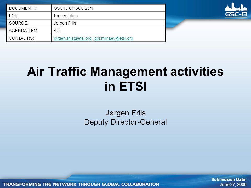 2 ETSIs most current activities on ATM –ETSI is responding to the EU Single European Sky (SES) initiative (Interoperability regulation).