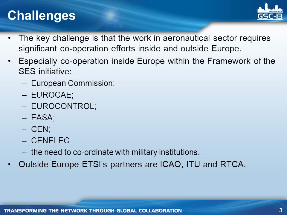 4 Next Steps/Actions ETSI is looking for strengthening its relationships with partners in other parts of the world on ATM related activities.