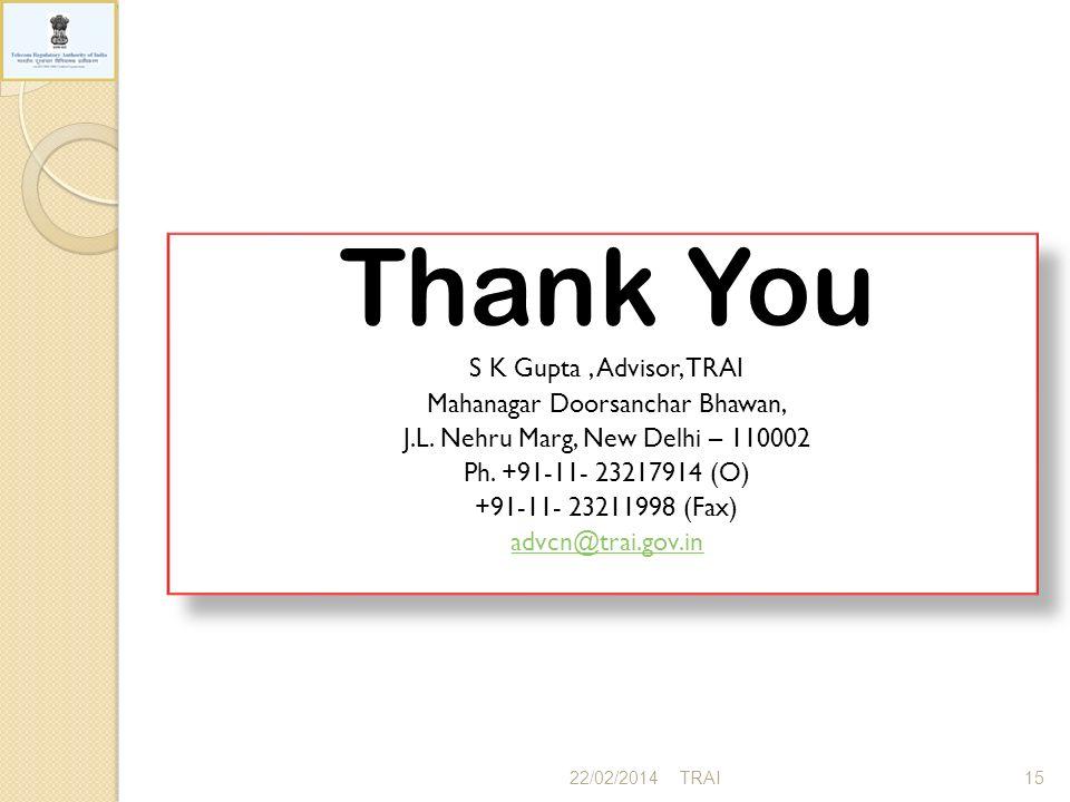 Thank You S K Gupta, Advisor, TRAI Mahanagar Doorsanchar Bhawan, J.L.