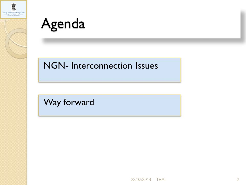 AgendaAgenda NGN- Interconnection Issues 22/02/20142TRAI Way forward